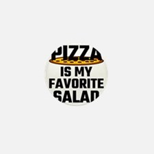 Pizza Is My Favorite Salad Mini Button