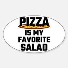 Pizza Is My Favorite Salad Decal