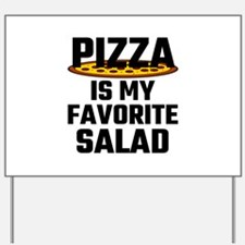 Pizza Is My Favorite Salad Yard Sign