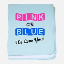 Pink Or Blue We Love You baby blanket