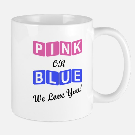 Pink Or Blue We Love You Mugs