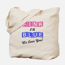 Pink Or Blue We Love You Tote Bag