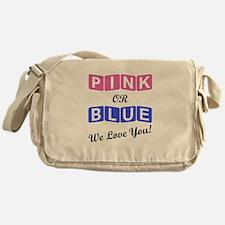 Pink Or Blue We Love You Messenger Bag