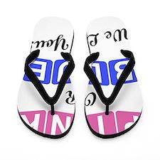 Pink Or Blue We Love You Flip Flops