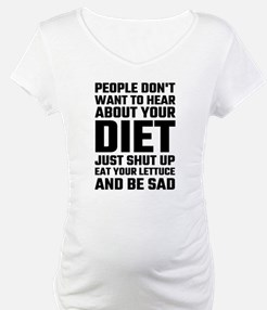 People Don't Want To Hear About Shirt