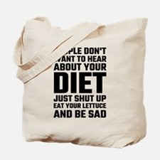 People Don't Want To Hear About Your Diet Tote Bag