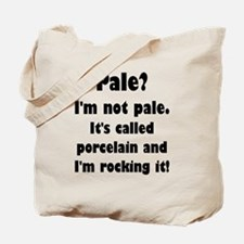 Pale? I'm Not Pale. Tote Bag