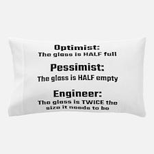 Optimist, Pessimist, Engineer Pillow Case