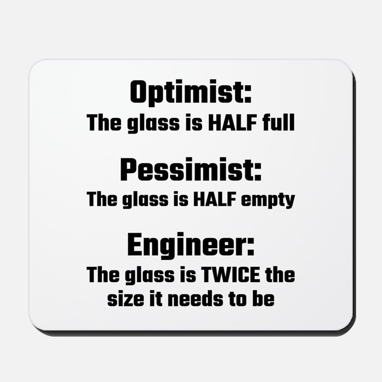 Optimist, Pessimist, Engineer Mousepad