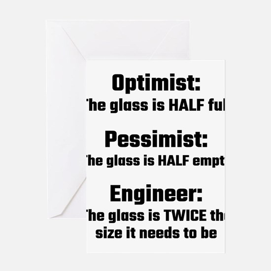 Optimist, Pessimist, Engineer Greeting Cards
