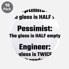 "Optimist, Pessimist, Enginee 3.5"" Button (10 pack)"