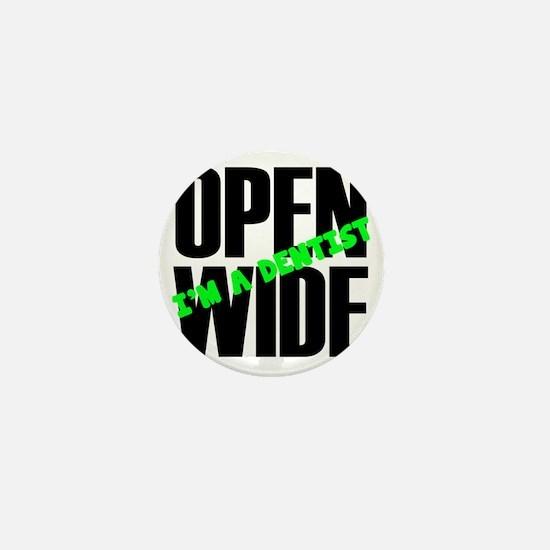 Open Wide, I'm A Dentist Mini Button