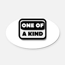 One Of A Kind Oval Car Magnet