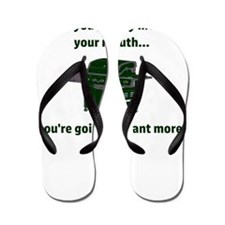 Once you put my meat in your mouth...yo Flip Flops