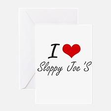 I love Sloppy Joe'S Greeting Cards