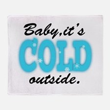 Baby It's Cold Outside Throw Blanket