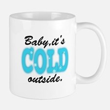 Baby It's Cold Outside Mugs