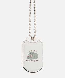 relax theres always wine Dog Tags