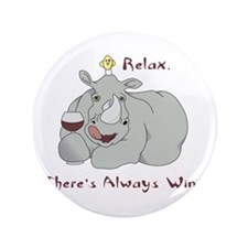 relax theres always wine Button