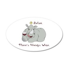 relax theres always wine Wall Decal