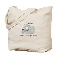 relax theres always wine Tote Bag