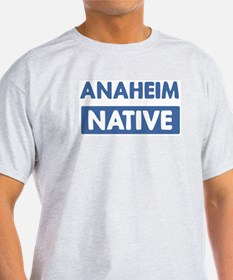 ANAHEIM native T-Shirt