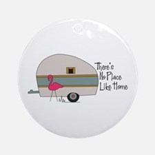 theres no place like home Round Ornament