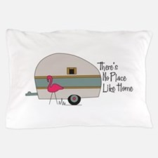 theres no place like home Pillow Case