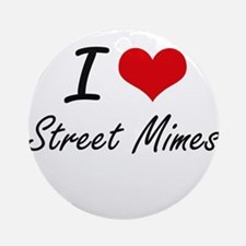 I love Street Mimes Round Ornament