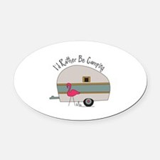 Id Rather Be Camping Oval Car Magnet
