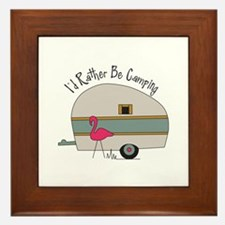 Id Rather Be Camping Framed Tile