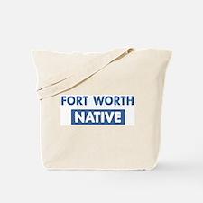 FORT WORTH native Tote Bag