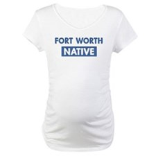 FORT WORTH native Shirt