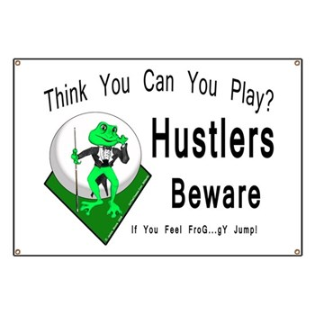 Hustlers Beware Pool Playing Frog Banner