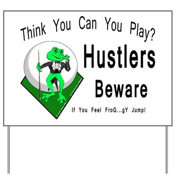Hustlers Beware Pool Playing Frog Yard Sign
