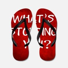 Whats Stopping You Flip Flops