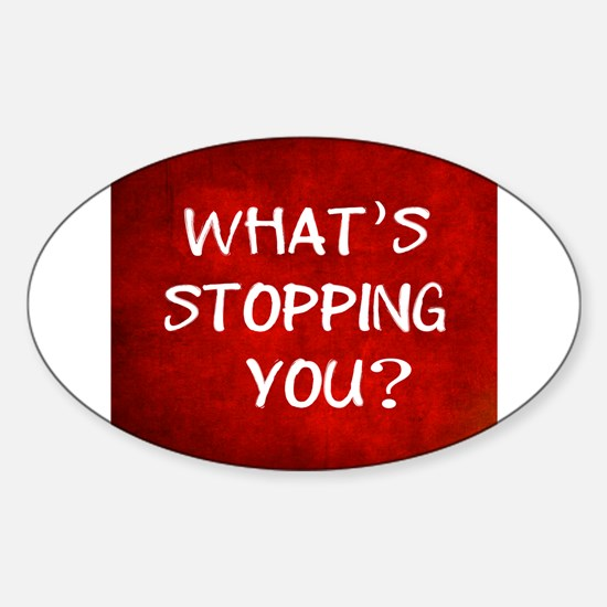 Whats Stopping You Decal