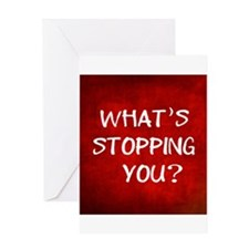 Whats Stopping You Greeting Cards