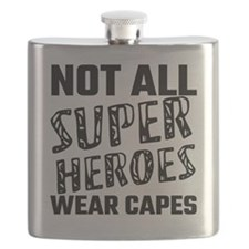 Not All Super Heroes Wear Capes Flask