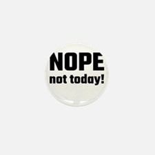 Nope Not Today! Mini Button (10 pack)