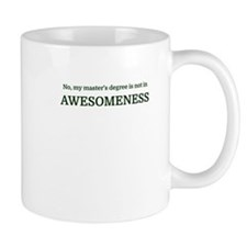 No, my master's degree is not in AWESO Mugs