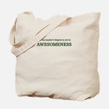 No, my master's degree is not in AWESOMEN Tote Bag