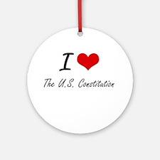 I love The U.S. Constitution Round Ornament