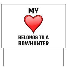 My Heart Belongs To A Bowhunter Yard Sign