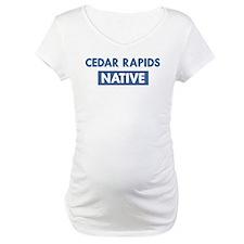CEDAR RAPIDS native Shirt