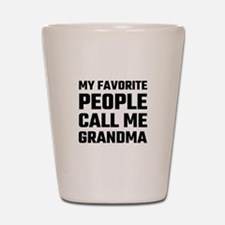 My Favorite People Call Me Grandma Shot Glass