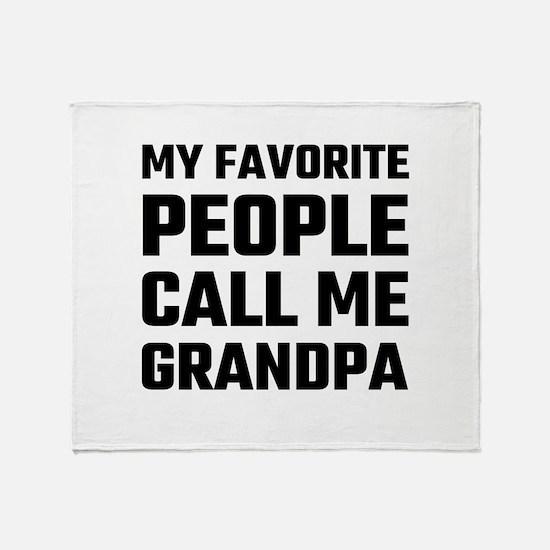 My Favorite People Call Me Grandpa Throw Blanket