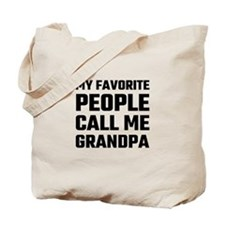 My Favorite People Call Me Grandpa Tote Bag