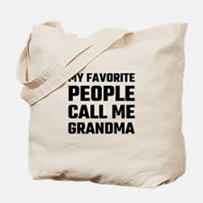 My Favorite People Call Me Grandma Tote Bag
