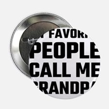 """My Favorite People Call Me 2.25"""" Button (100 pack)"""